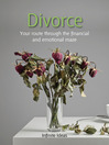 Divorce (eBook): Your Route Through the Financial and Emotional Maze